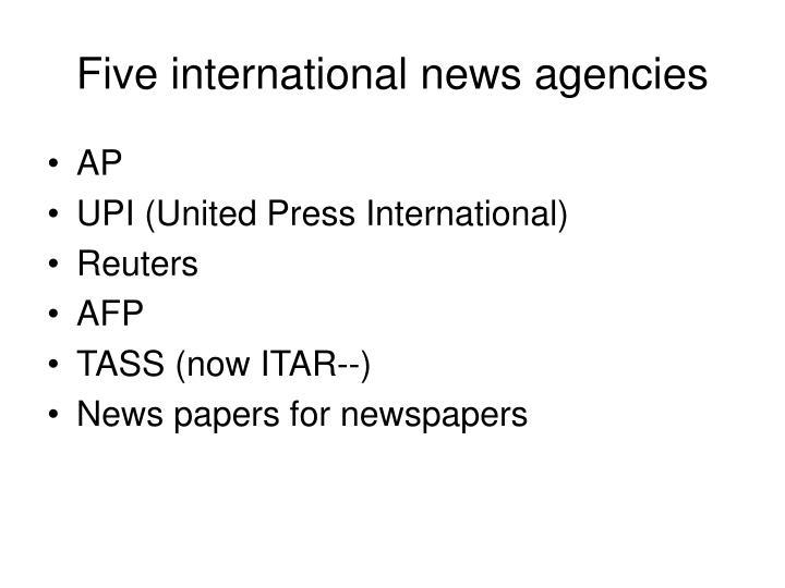 Five international news agencies
