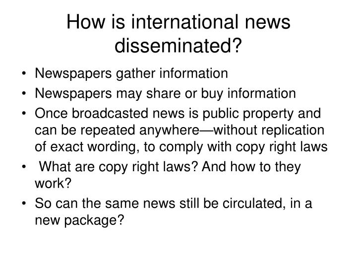 How is international news disseminated?