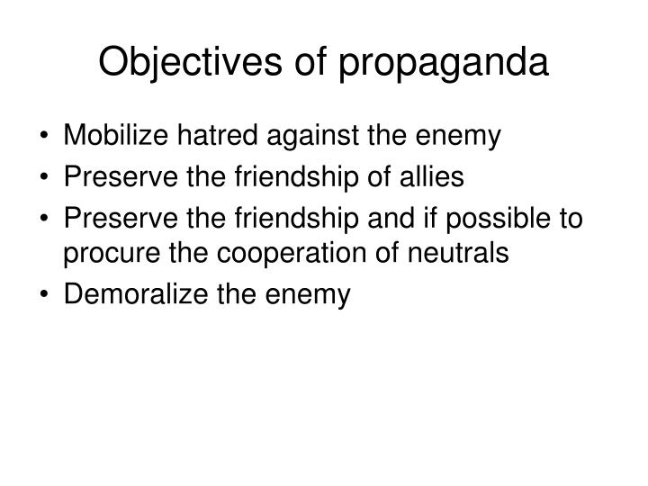 Objectives of propaganda