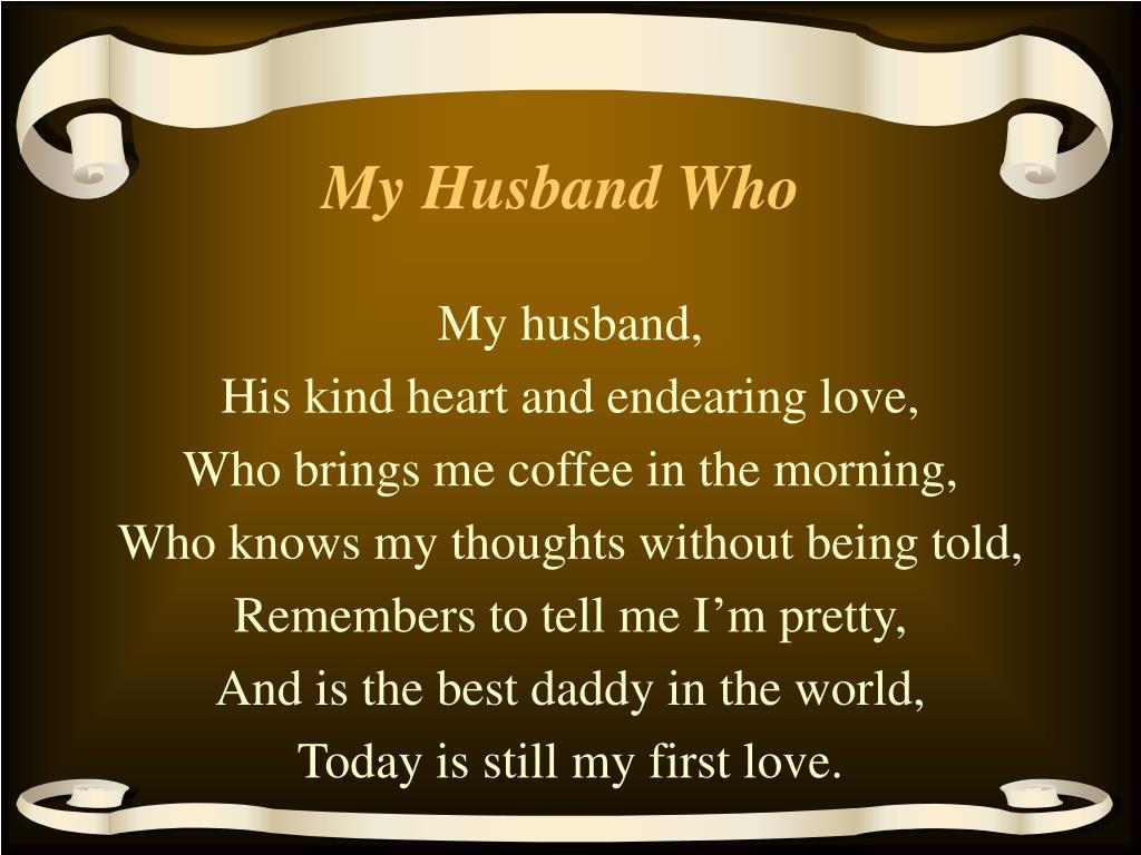 My husband,