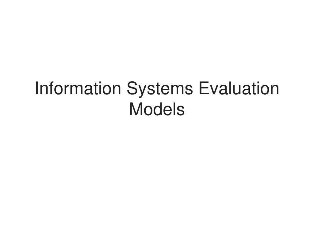 Information Systems Evaluation Models