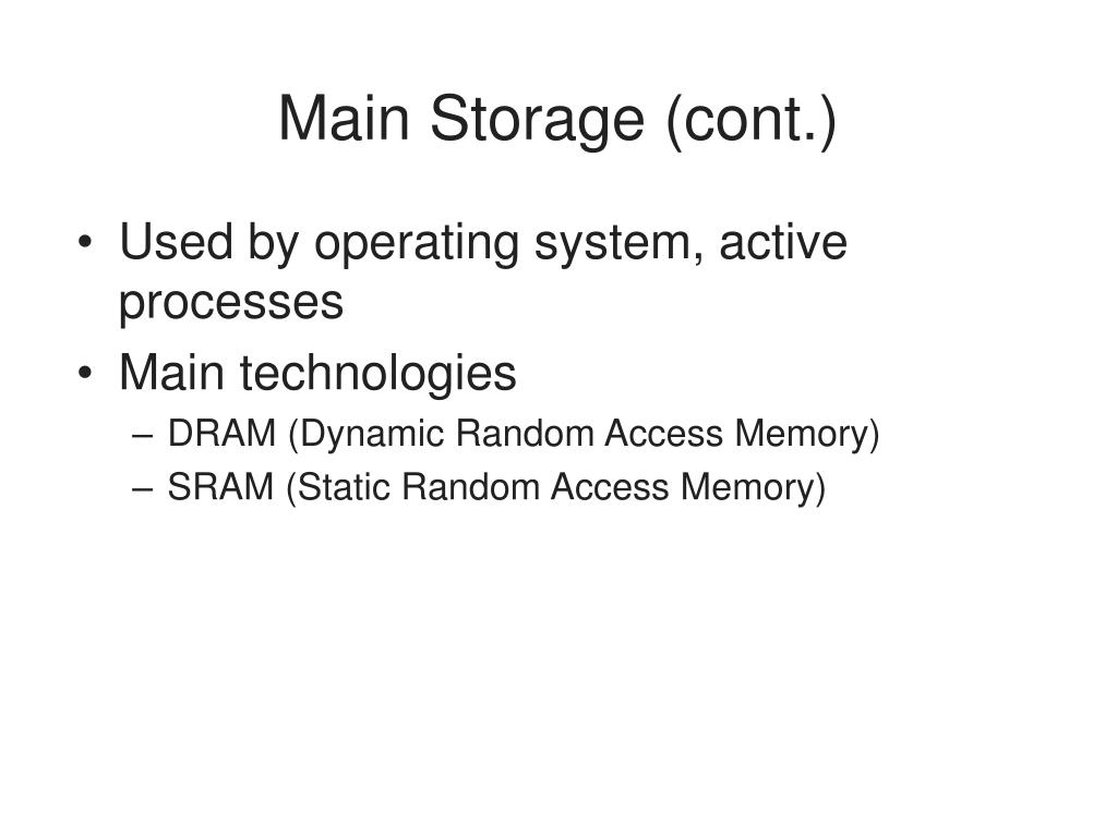 Main Storage (cont.)