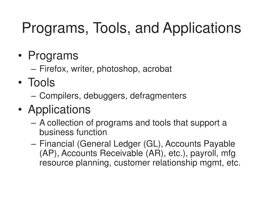 Programs, Tools, and Applications