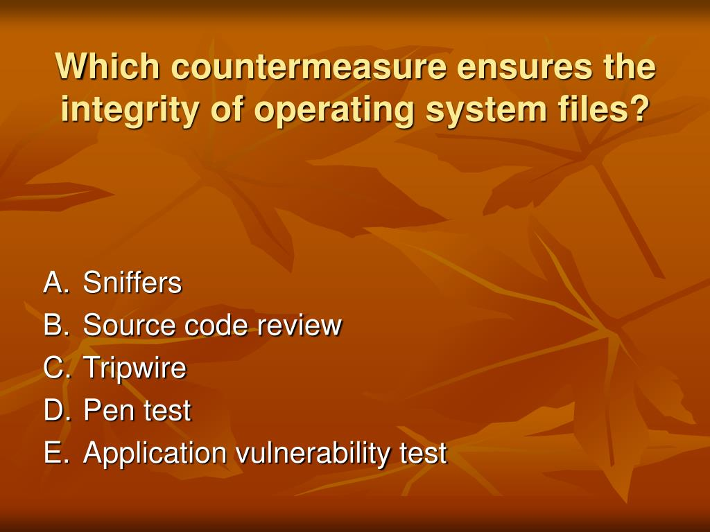 Which countermeasure ensures the integrity of operating system files?