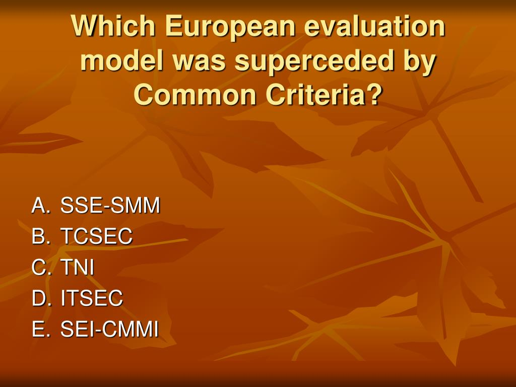 Which European evaluation model was superceded by Common Criteria?
