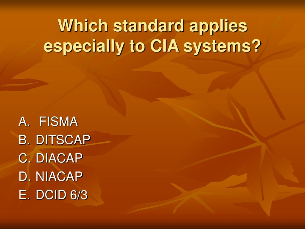 Which standard applies especially to CIA systems?
