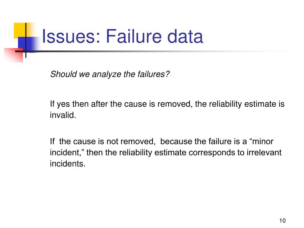 Issues: Failure data
