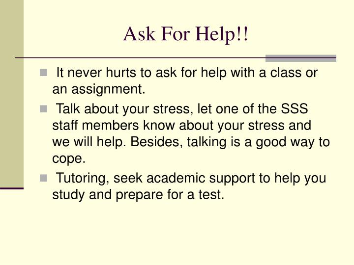 Ask For Help!!