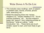 write down a to do list
