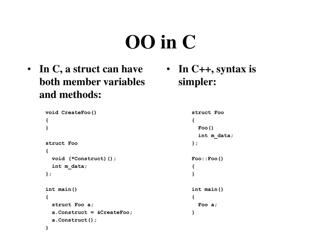 In C, a struct can have both member variables and methods: