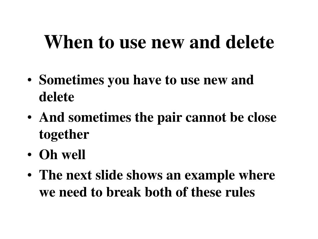 When to use new and delete