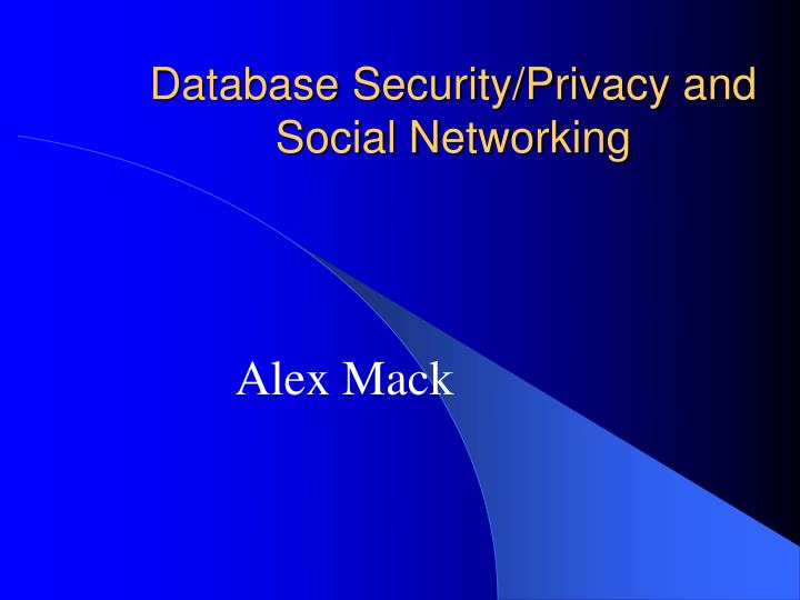 Database security privacy and social networking