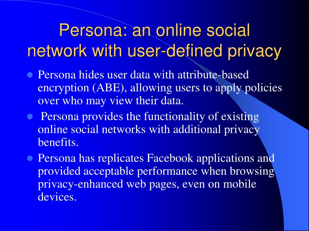 Persona: an online social network with user-defined privacy