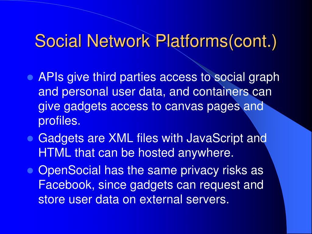 Social Network Platforms(cont.)