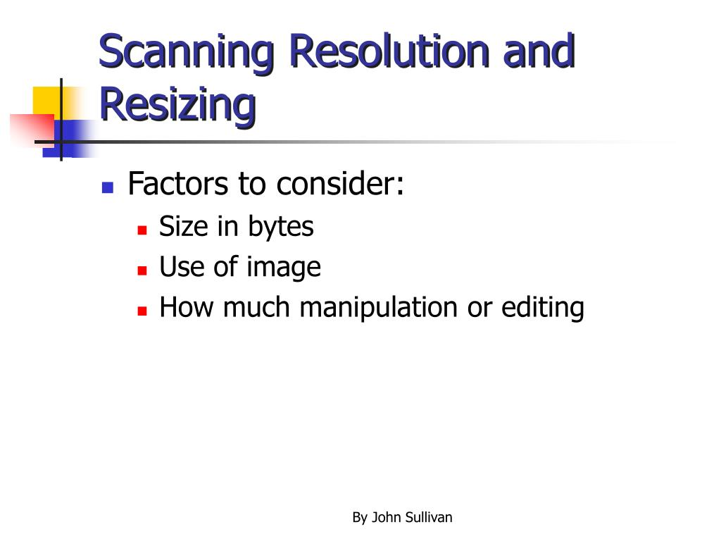 Scanning Resolution and Resizing