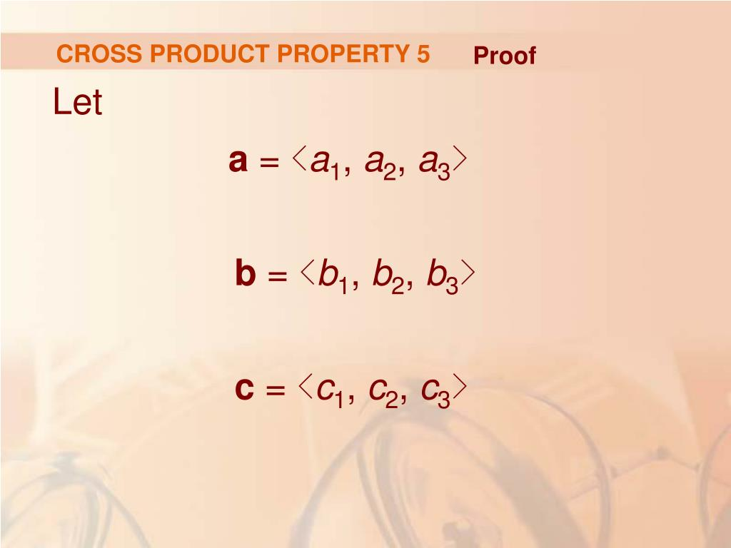 CROSS PRODUCT PROPERTY 5
