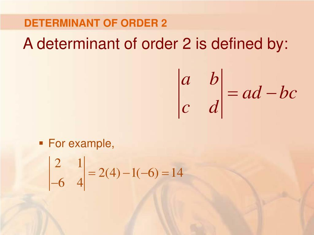 DETERMINANT OF ORDER 2