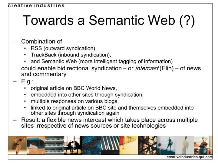 Towards a Semantic Web (?)