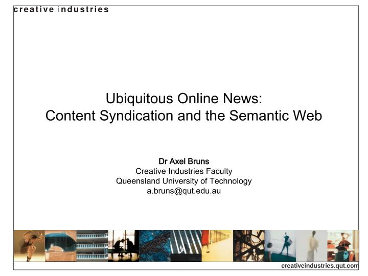 Ubiquitous online news content syndication and the semantic web