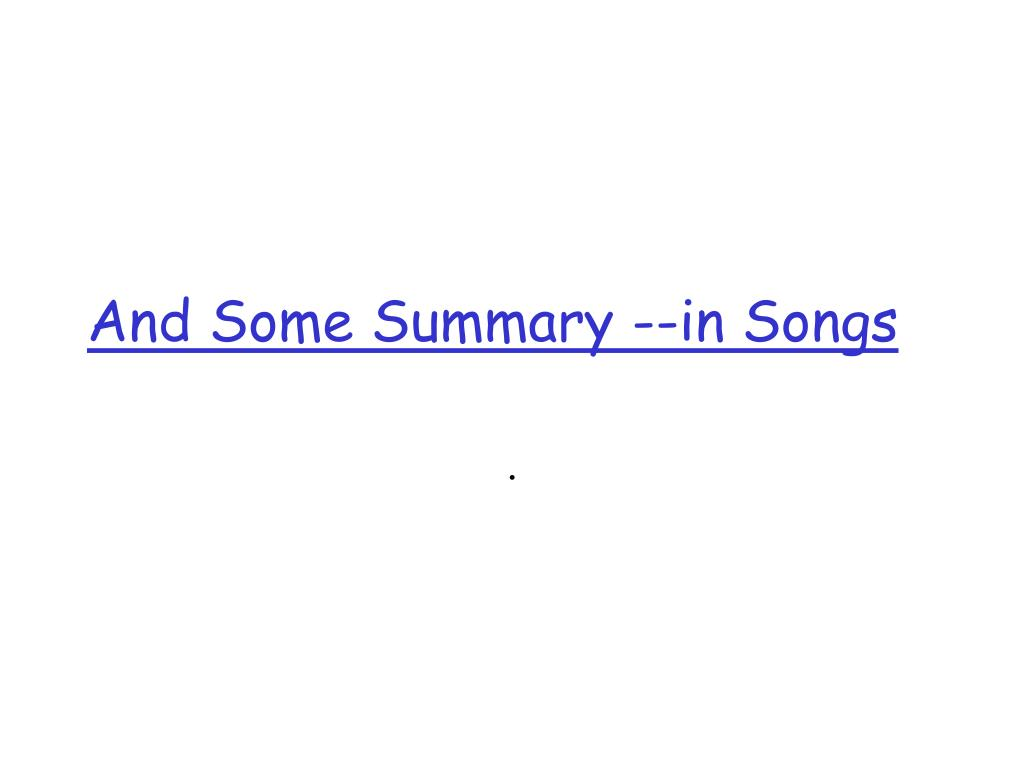 And Some Summary --in Songs