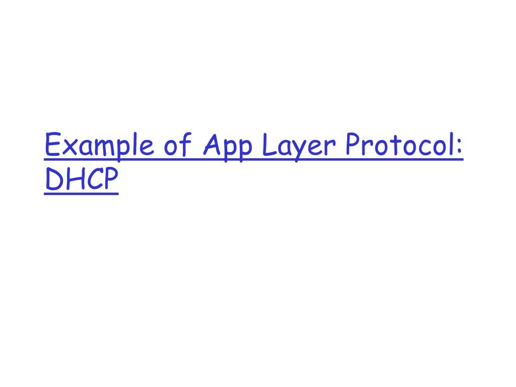 Example of App Layer Protocol: DHCP