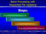 batch processing with sequential file updating
