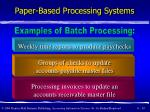 paper based processing systems