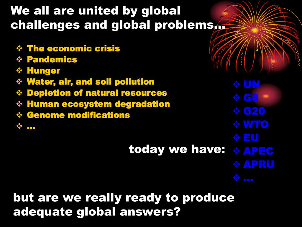 We all are united by global challenges and global problems…