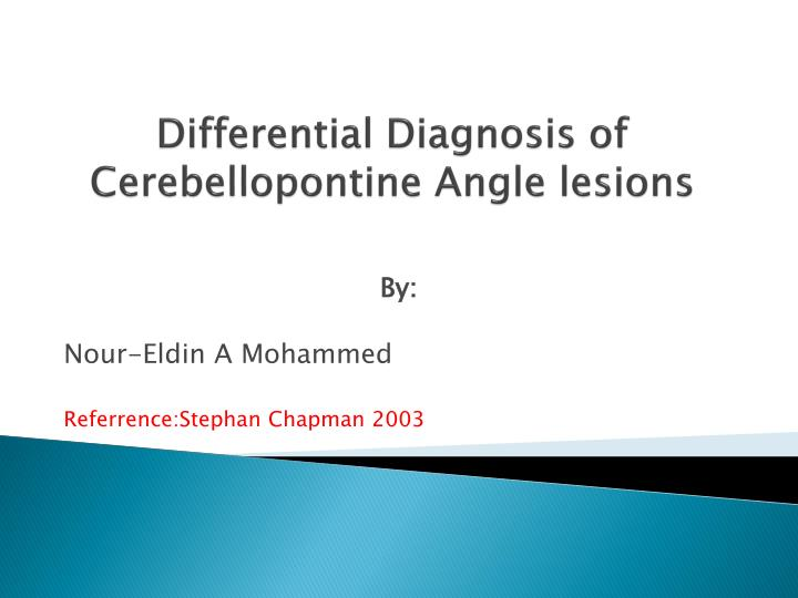 Differential diagnosis of cerebellopontine angle lesions