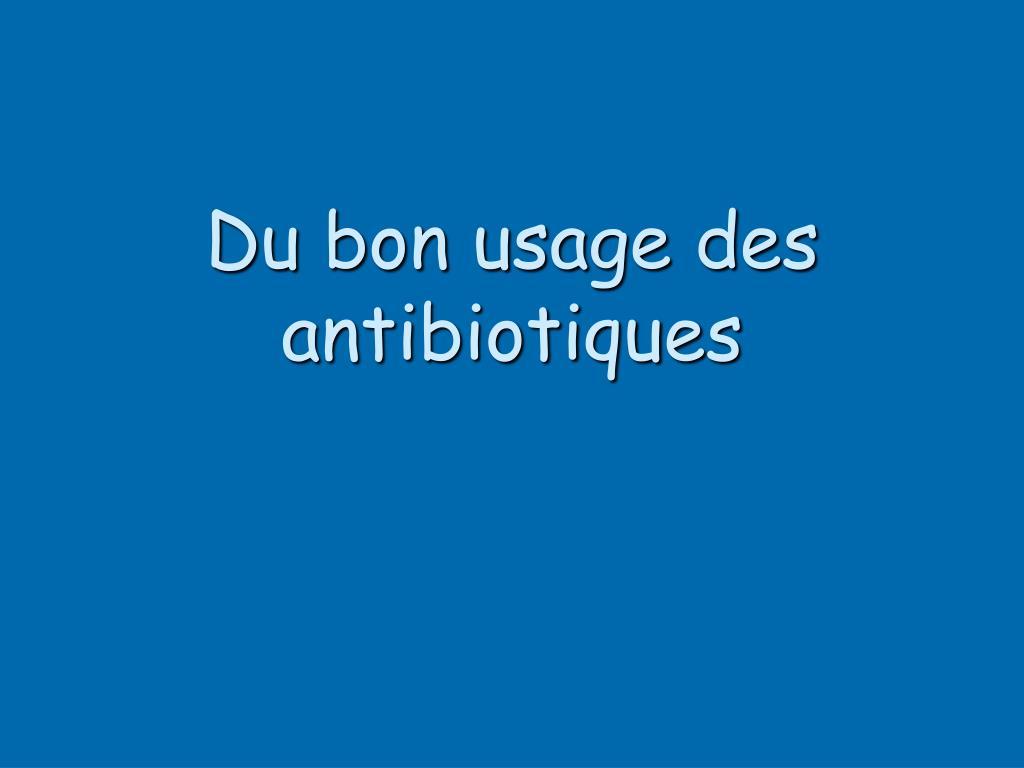 Du bon usage des antibiotiques