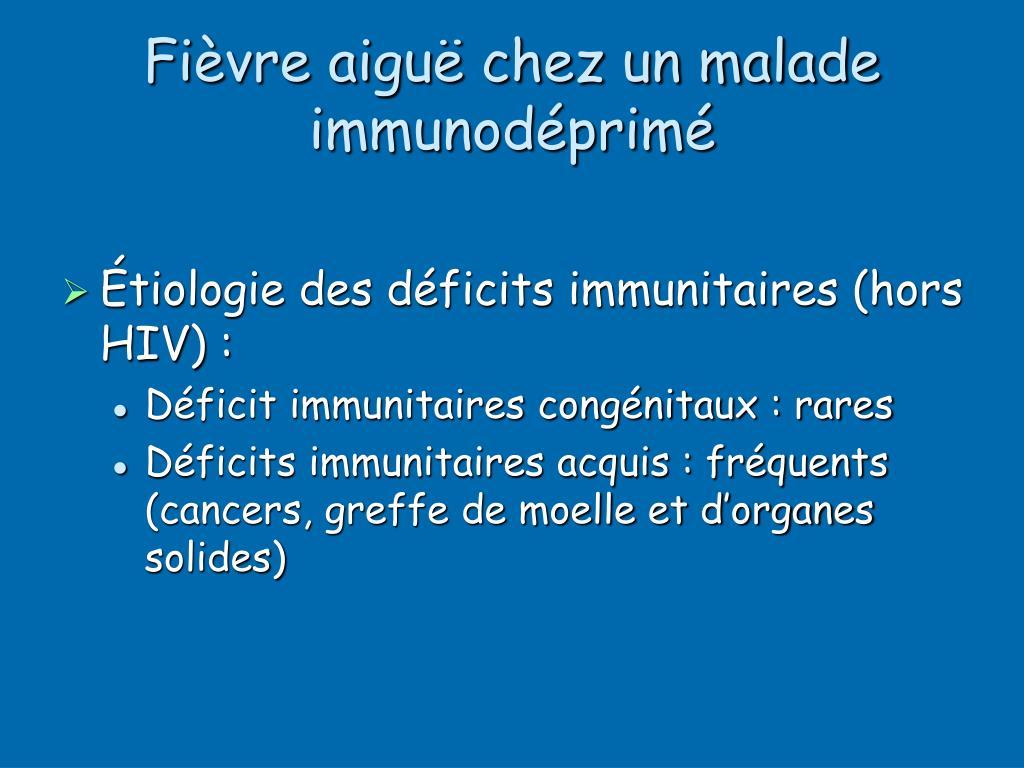 Fièvre aiguë chez un malade immunodéprimé