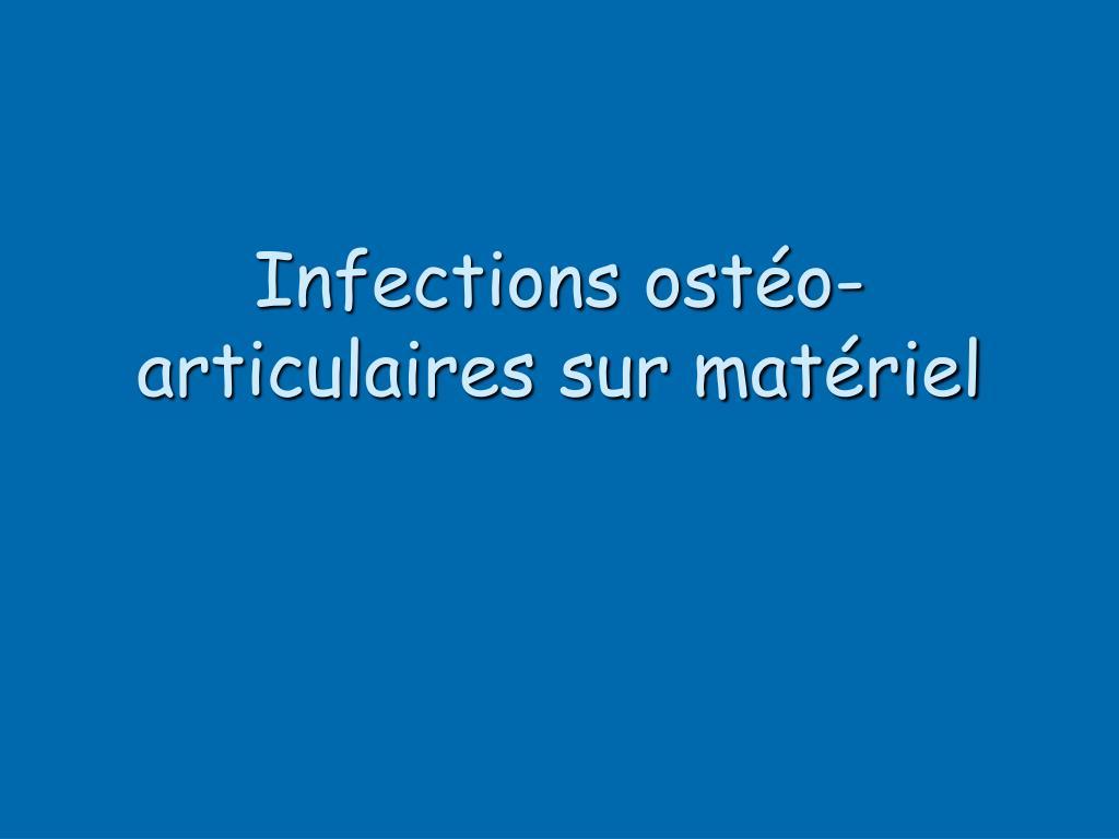 Infections ostéo-articulaires sur matériel