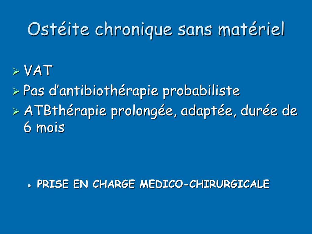Ostéite chronique sans matériel