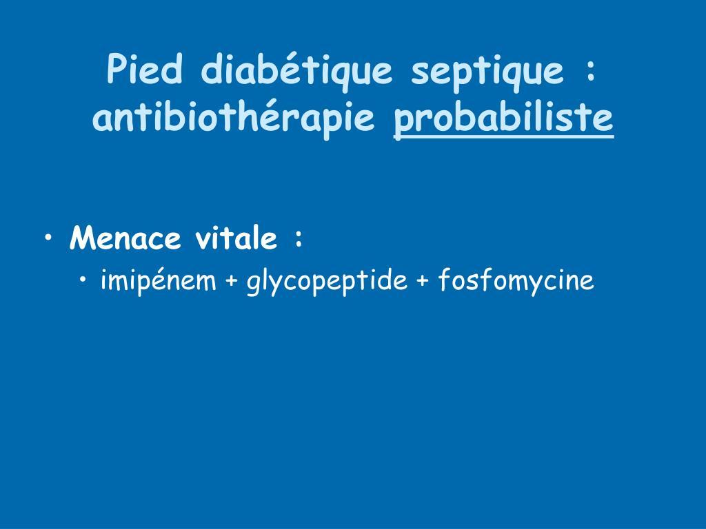 Pied diabétique septique : antibiothérapie