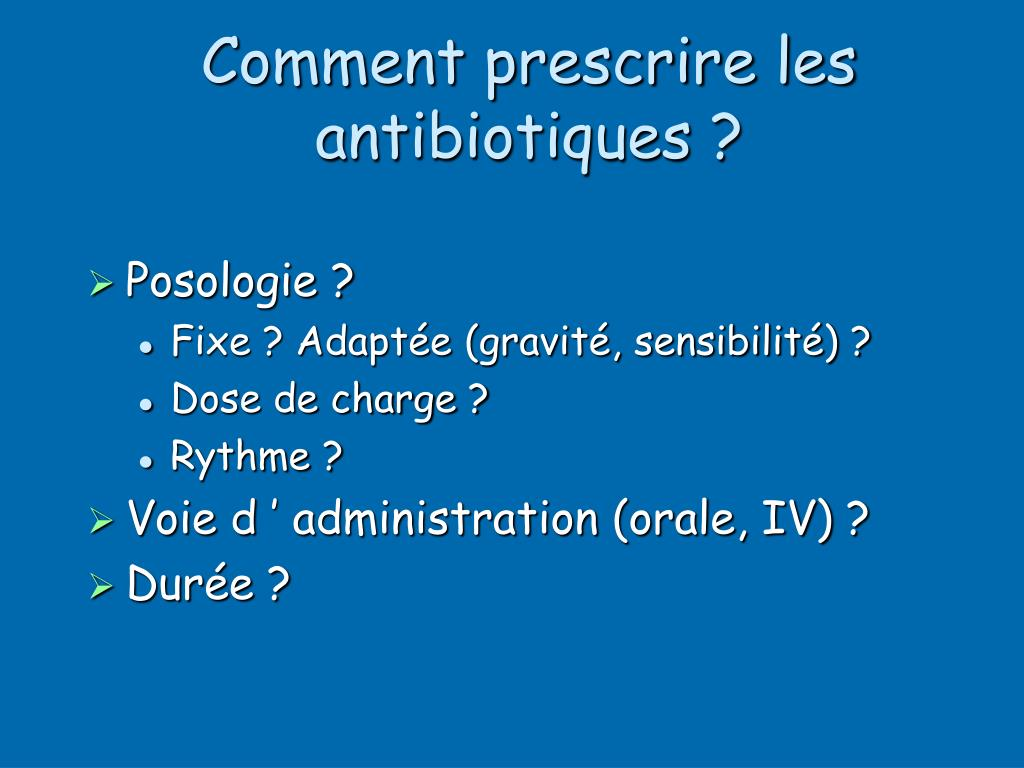 Comment prescrire les antibiotiques ?