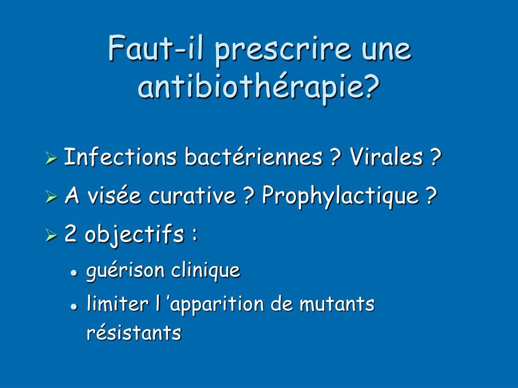 Faut-il prescrire une antibiothérapie?