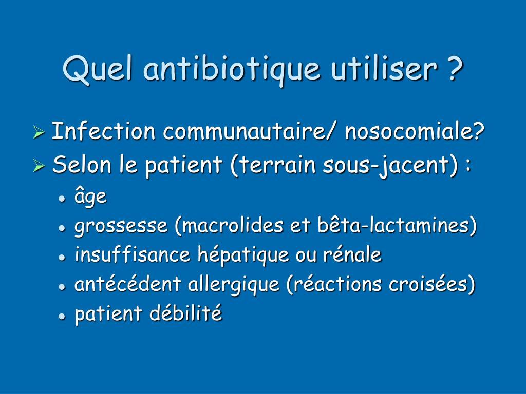 Quel antibiotique utiliser ?