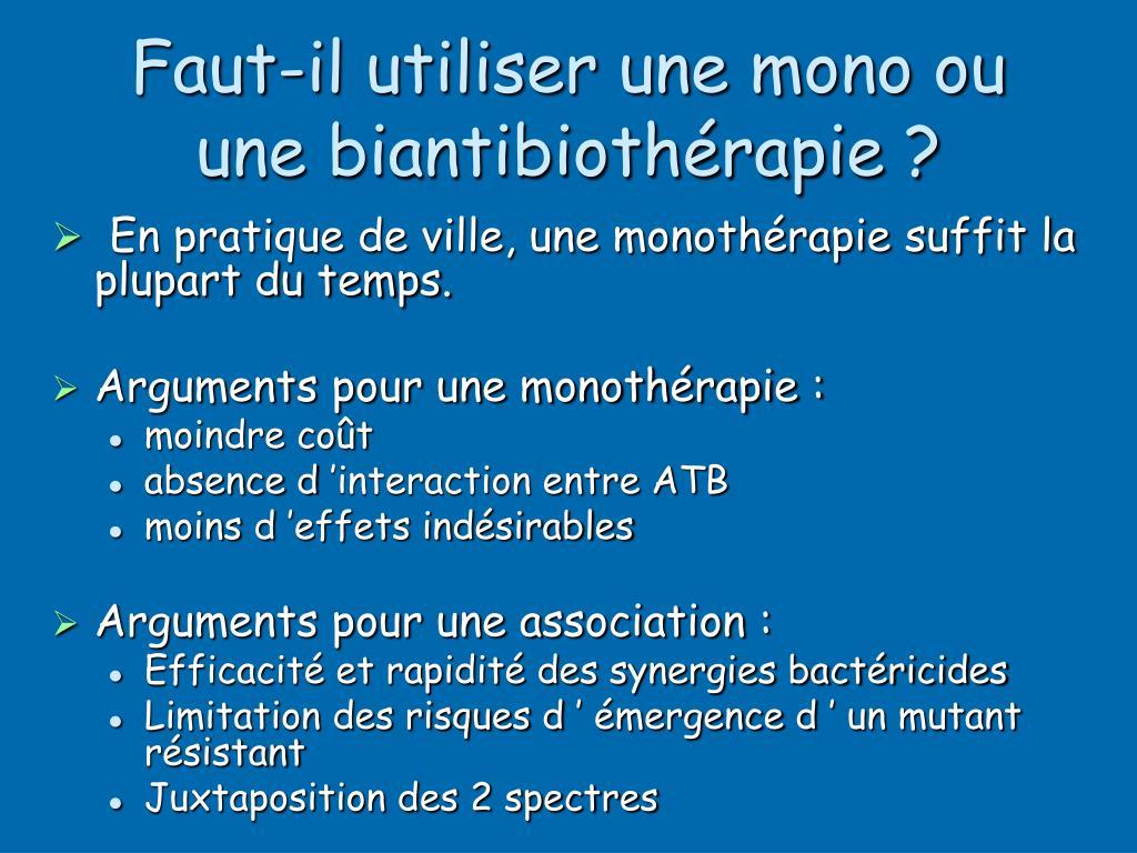 Faut-il utiliser une mono ou une biantibiothérapie ?