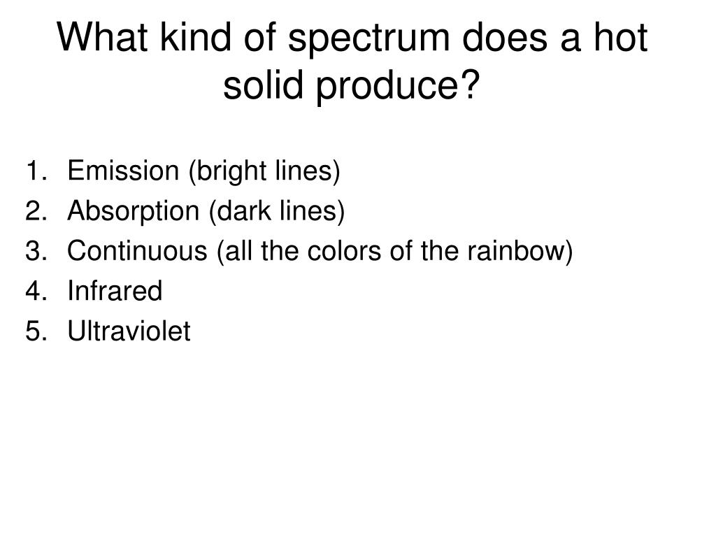 What kind of spectrum does a hot solid produce?