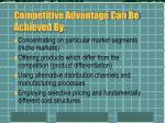 competitive advantage can be achieved by