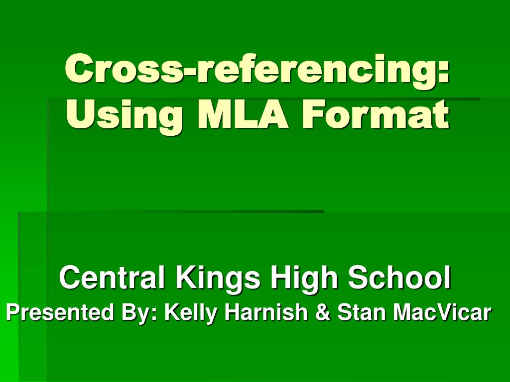 mla referencing The mla format students and writers of research papers are generally required to use the mla citation style if they are writing a topic that falls under the category of literature, literary criticism, philosophy, languages, or any of the major subjects in liberal arts and studies.