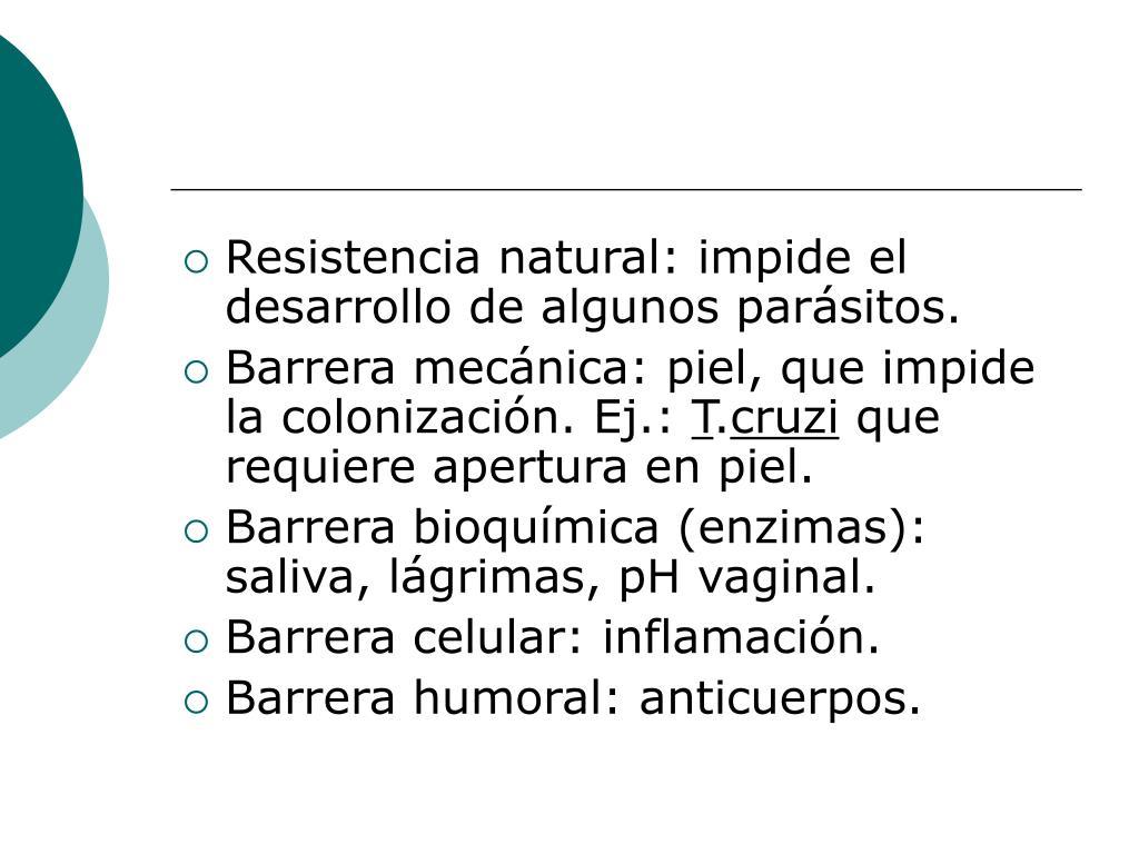 Resistencia natural: impide el desarrollo de algunos parásitos.