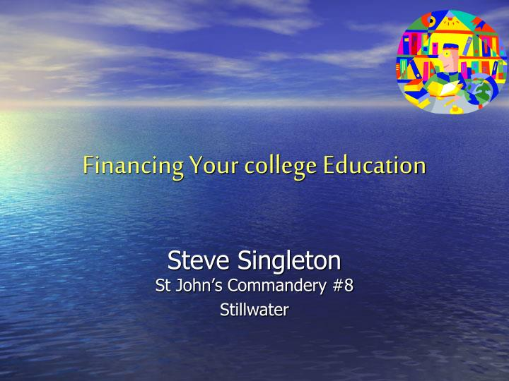 Financing your college education l.jpg