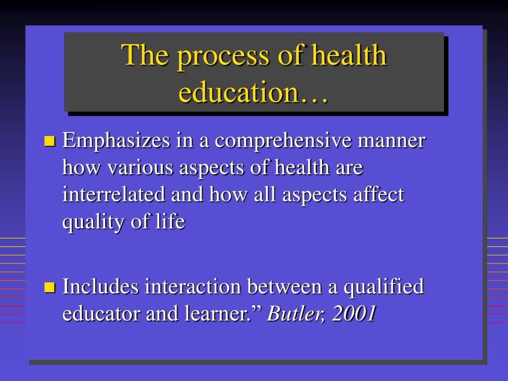 The process of health education…