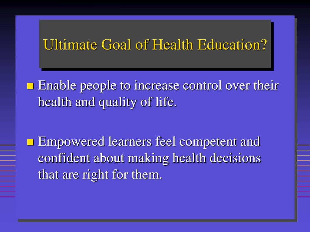Ultimate Goal of Health Education?