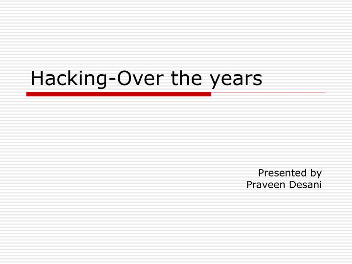 Hacking over the years