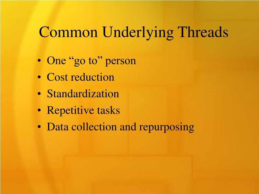 Common Underlying Threads