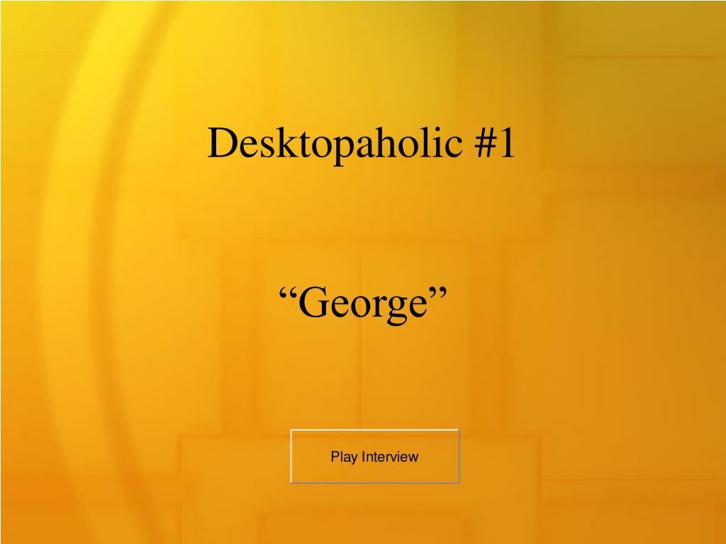 Desktopaholic #1