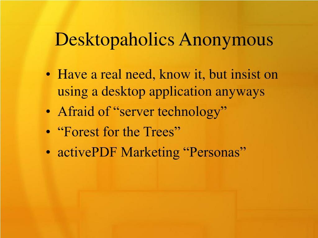 Desktopaholics Anonymous