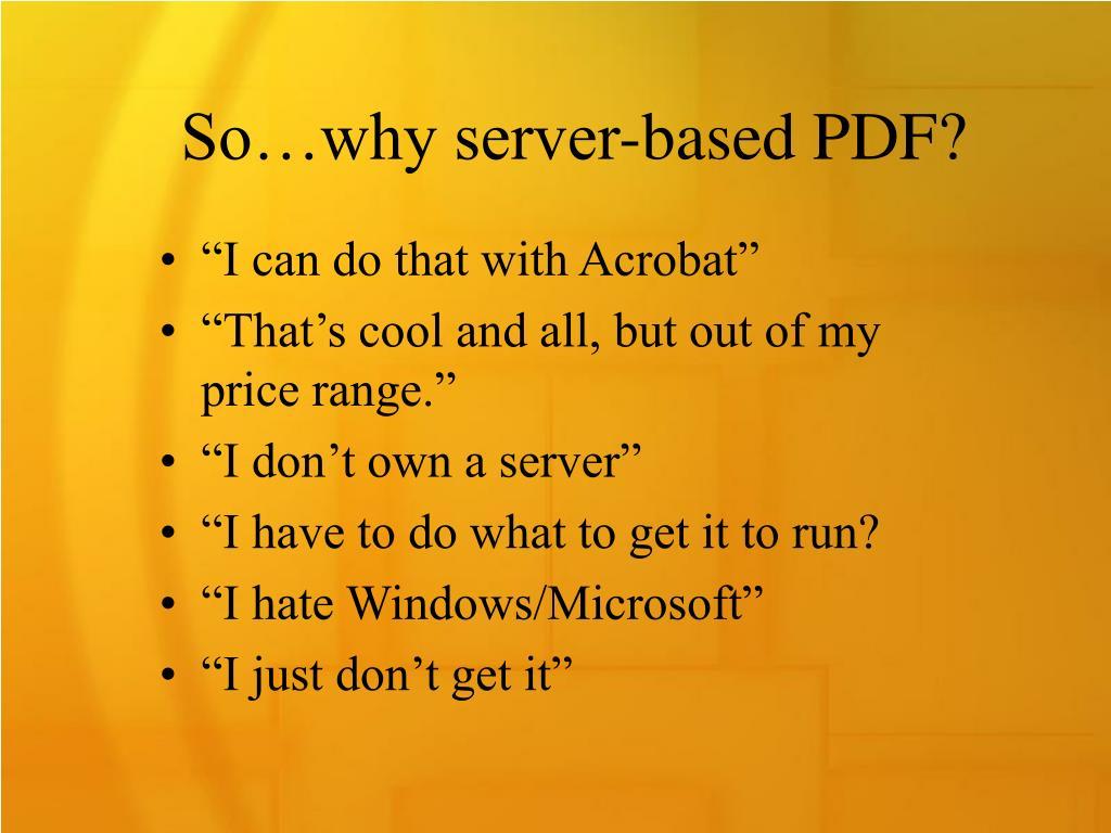 So…why server-based PDF?